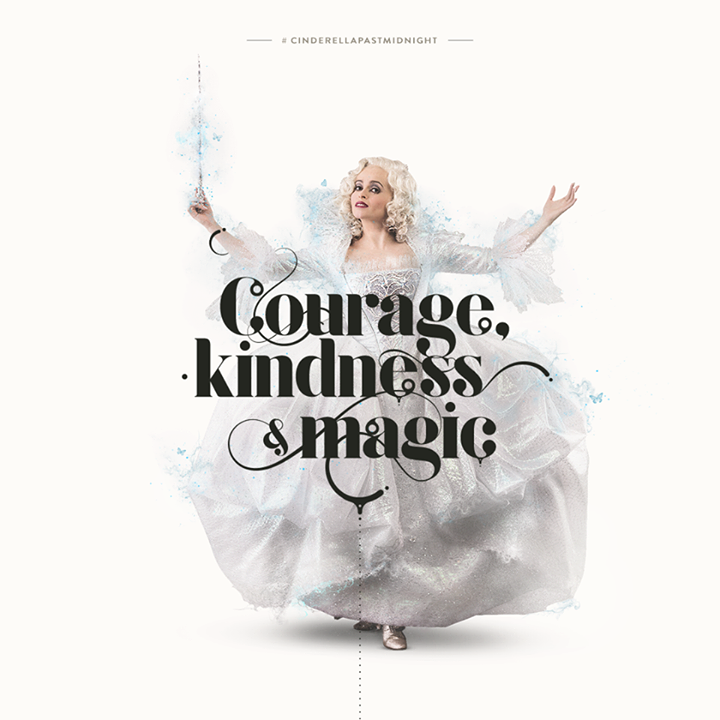 Cinderella - courage, kindness, magic